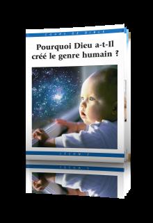 Cours de Bible Leçon 3 : Pourquoi Dieu a-t-Il créé le genre humain ?