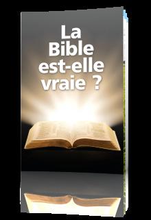 La Bible est-elle vraie ?